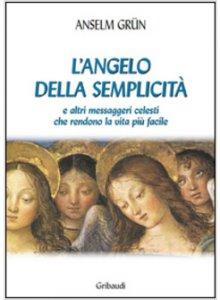 Copertina di 'L'angelo della semplicità e altri messaggeri celesti che rendono la vita più facile'