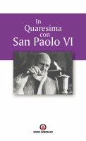 In quaresima con san Paolo VI - Proposta per l'Ufficio delle letture nei giorni feriali