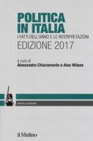 Politica in Italia. I fatti dell'anno e le interpretazioni (2017)