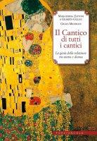 Il Cantico di tutti i cantici - Mariateresa Zattoni, Gilberto Gillini, Giulio Michelini