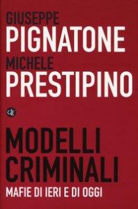Copertina di 'Modelli criminali. Mafie di ieri e di oggi'
