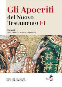 Copertina di 'Gli Apocrifi del Nuovo Testamento. 1/1: Vangeli. Testi giudeo-cristiani e gnostici.'