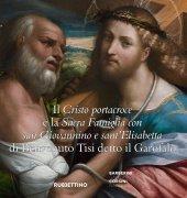 Il Cristo portacroce e la Sacra Famiglia con San Giovannino e sant'Elisabetta di Benevento Tisi detto il Garofalo