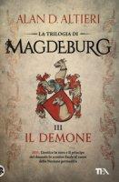 Il demone. Magdeburg - Altieri Alan D.
