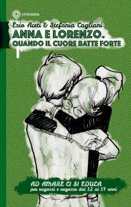 Copertina di 'Anna e Lorenzo. Quando il cuore batte forte'