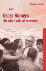Copertina di 'Oscar Romero. «Ho udito il grido del mio popolo»'