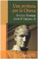 Antonio Rosmini. Una profezia per la Chiesa - Muratore Umberto