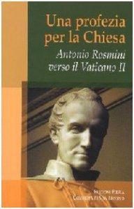 Copertina di 'Antonio Rosmini. Una profezia per la Chiesa'