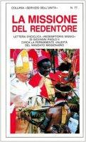 """La missione del Redentore. Enciclica """"Redemptoris Missio"""" di Giovanni Paolo II circa la validità del mandato missionario - Giovanni Paolo II"""