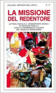 """Copertina di 'La missione del Redentore. Enciclica """"Redemptoris Missio"""" di Giovanni Paolo II circa la validità del mandato missionario'"""