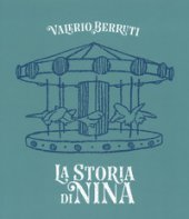 La storia di Nina. Ediz. italiana e inglese - Berruti Valerio