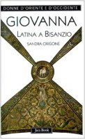 Giovanna Latina a Bisanzio - Origone Sandra