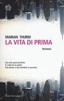 La vita di prima - Thurm Marian