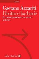 Diritto o barbarie - Gaetano Azzariti