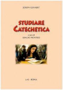 Copertina di 'Studiare Catechetica'