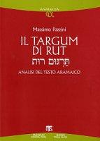 Targum di Rut. Analisi del testo aramaico (Il) - Massimo Pazzini
