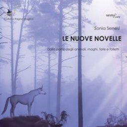 Copertina di 'Le nuove novelle. Dalla parte degli animali, maghi, fate e folletti'