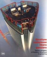 Strutture complesse, libero pensiero. Teorie e progetti di Redesco Structural Engineering. Ediz. italiana e inglese