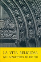 La vita religiosa nel magistero di Pio XII - Bertetto Domenico