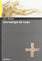 Una teologia del corpo - Berquist Jon