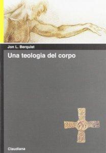 Copertina di 'Una teologia del corpo'