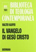 Il Vangelo di Gesù Cristo - Kasper Walter
