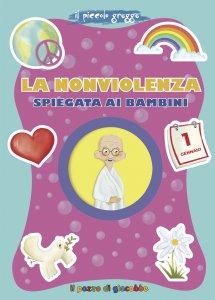 Copertina di 'La nonviolenza spiegata ai bambini'