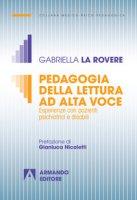 Pedagogia della lettura ad alta voce. Esperienze con pazienti psichiatrici e disabili - La Rovere Gabriella