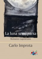 La luna scomparsa - Carlo Improta