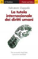 La tutela internazionale dei diritti umani - Salvatore Zappalà