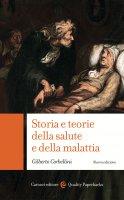 Storia e teorie della salute e della malattia - Gilberto Corbellini