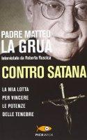 Contro Satana - Matteo La Grua, Roberta Ruscica