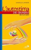 L' autostima dei bambini da 0 a 6 anni - Laporte Danielle