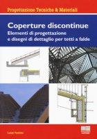 Coperture discontinue. Elementi di progettazione e disegni di dettaglio per tetti e falde - Paolino Luigi