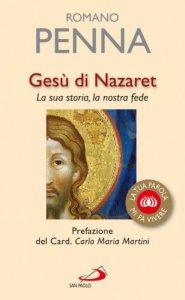 Copertina di 'Gesù di Nazaret. La sua storia, la nostra fede'