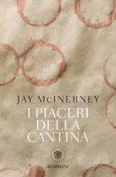 I piaceri della cantina - McInerney Jay
