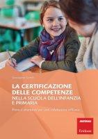 La certificazione delle competenze nella scuola dell'infanzia e primaria. Prove e strumenti per una valutazione efficace - Gentili Giuseppina