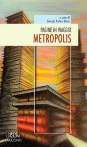 Copertina di 'Pagine in viaggio. Metropolis'