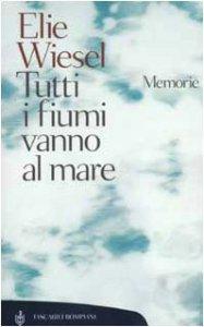 Copertina di 'Tutti i fiumi vanno al mare. Memorie'