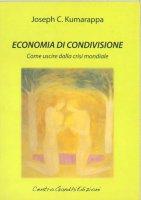 Economia di condivisione. Come uscire dalla crisi mondiale - Joseph C. Kumarappa