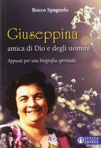 Copertina di 'Giuseppina, amica di Dio e degli uomini'