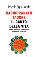 Il canto della vita - Rabindranath  Tagore
