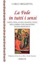 La fede in tutti i sensi - Carlo Miglietta