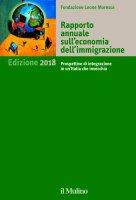 Rapporto annuale sull'economia dell'immigrazione - AA.VV. Fondazione Leone Moressa