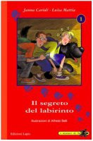 Il segreto del labirinto - Carioli Janna, Mattia Luisa