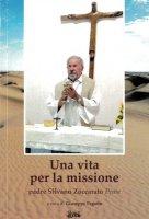 Una vita per la missione. Padre Silvano Zoccarato (Pime) - G. Pagotto