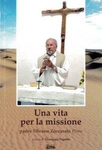 Copertina di 'Una vita per la missione. Padre Silvano Zoccarato (Pime)'