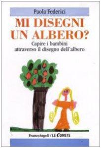 Copertina di 'Mi disegni un albero? Capire i bambini attraverso il disegno dell'albero'