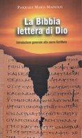 La Bibbia lettera di Dio - Pasquale Maria Mainolfi