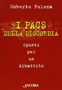 Copertina di 'I PACS della discordia. Spunti per un dibattito'